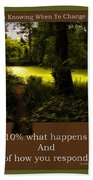 Life Is Knowing When To Change Paths Bath Towel