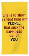 Life Is To Short 5432.02 Bath Towel