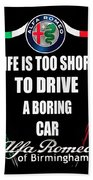 Life Is Too Short With Boring Car Bath Towel