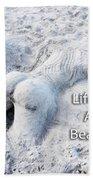 Life's A Beach By Sharon Cummings Bath Towel