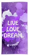Live Love Dream Purple Grunge Bath Towel