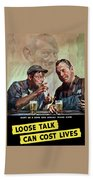 Loose Talk Can Cost Lives - Ww2 Bath Towel