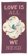 Love Is All We Need Typography Hummingbird And Butterflies Bath Towel