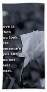 Love Is When You Look Into Someone's Eyes And You See Their Hear Bath Towel