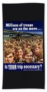 Millions Of Troops Are On The Move Bath Towel