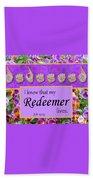 My Redeemer Lives Bath Towel