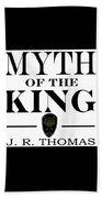 Myth Of The King Cover Bath Towel