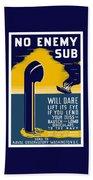 No Enemy Sub Will Dare Lift Its Eye Bath Towel