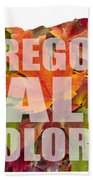Oregon Maple Leaves Mixed Fall Colors Text Bath Towel