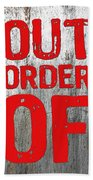 Out Of Order Bath Towel