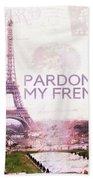Paris Eiffel Tower Typography Montage Collage - Pardon My French  Bath Towel