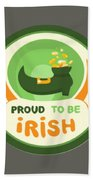 Proud To Be Irish Bath Towel