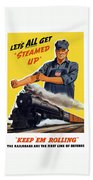 Railroads Are The First Line Of Defense Bath Towel