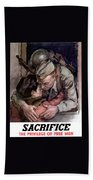 Sacrifice - The Privilege Of Free Men Bath Towel