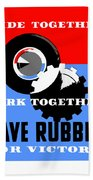 Save Rubber For Victory - Wpa Bath Towel
