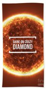 Shine On Crazy Diamond Bath Towel