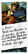 Soldier's Letter Home To Dad -- Ww2 Propaganda Bath Towel