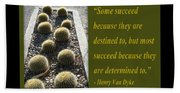 Some Succeed Because They Are Destined To Bath Towel