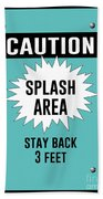 Splash Area Caution Sign Bath Towel