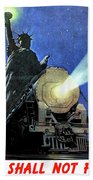 Statue Of Liberty With Steam Train, We Shall Not Fail Bath Towel