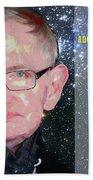 Stephen Hawking Poster Bath Towel