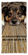A Dogs Life Quote Bath Sheet