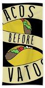 Tacos Before Vatos Bath Towel