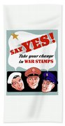Take Your Change In War Stamps Bath Towel