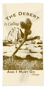 The Desert Is Calling And I Must Go - Brown Bath Towel