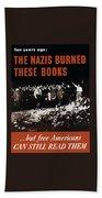The Nazis Burned These Books Bath Towel