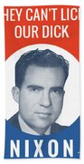 They Can't Lick Our Dick - Nixon '72 Election Poster Bath Towel