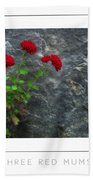 Three Red Mums Poster Bath Towel