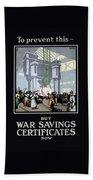 To Prevent This - Buy War Savings Certificates Bath Towel