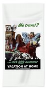 Vacation At Home -- Ww2 Poster Bath Towel