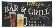 Village Bar And Grill Bath Towel