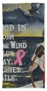 Weather The Storm Bath Towel