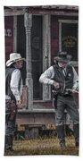 Western Cowboy Re-enactors At 1880 Town Bath Towel