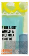 You Are The Light- Contemporary Christian Art By Linda Woods Bath Towel