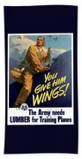 You Give Him Wings - Ww2 Bath Towel