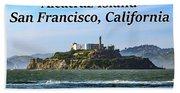 Alcatraz Island, San Francisco, California Bath Towel