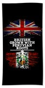 British Grown With Peruvian Roots Bath Towel