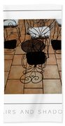 Chairs And Shadows Poster Bath Towel