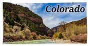 Colorado - Glenwood Canyon Bath Towel