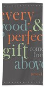 Every Good And Perfect Gift Bath Towel