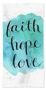 Faith, Hope, Love Bath Towel