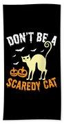 Halloween Shirt Dont Be A Scaredy Cat Pumpkin Tee Gift Bath Towel