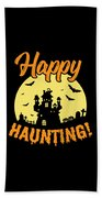 Halloween Shirt Happy Haunting Scary Tee Gift Bath Towel