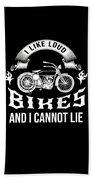 i like loud bikes and i cannot lie Biker Bike Gift Bath Towel