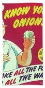 Know Your Onions Bath Towel