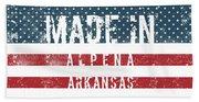 Made In Alpena, Arkansas #alpena #arkansas Bath Towel